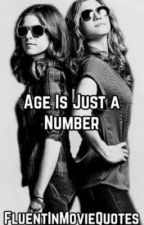 Age Is Just a Number  by Bechloe15