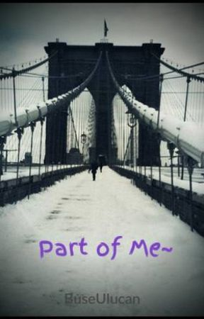 Part of Me~ by BuseUlucan