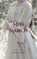 Miss March // Little Women Fanfiction by 8Lyra_Hale8