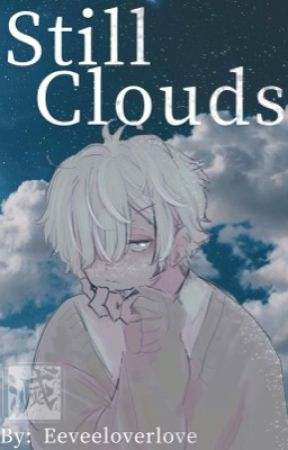 Still Clouds    Kny x Male reader by Eeveelover_love
