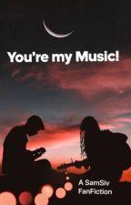 You're my Music- A SamSiv Fanfic  by AllShadesofMars