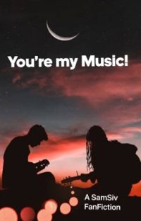 You're my Music- A SamSiv Fanfic  cover