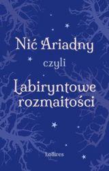 Nić Ariadny, czyli Labiryntowe rozmaitości by Lollires