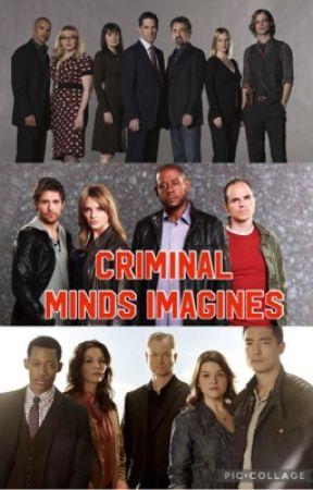 Criminal Minds Imagines by TashaAmy1803