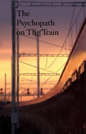 The Psychopath on The Train by dreamnotfoundita