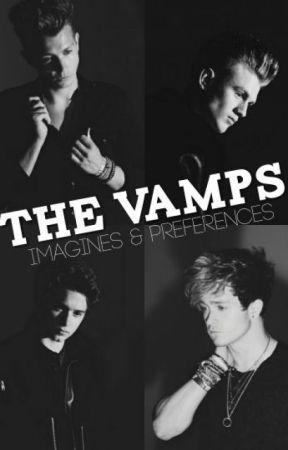 The Vamps : Imagines & Preferences by hereafter-