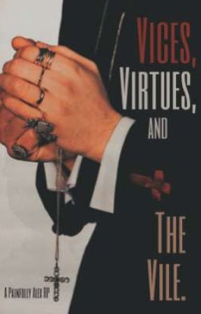 Vices, Virtues, and The Vile by PainfullyAlex