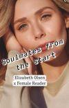 """Elizabeth Olsen x Female Reader(""""Soulmates from the start"""") cover"""