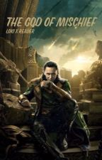 The god of mischief: Loki x reader by uwillneverbeagod