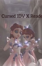 Cursed IDV X reader  by Lauvxshs