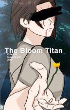 The Bloom Titan (1/2) by Supreme_Noeva