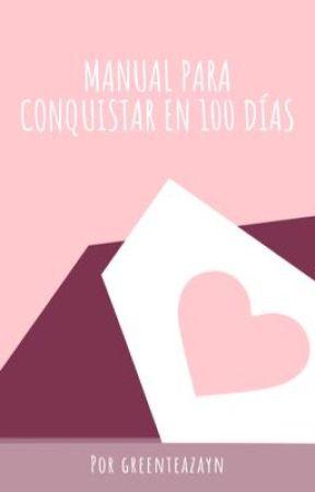 Manual para conquistar en 100 días  by greenteazayn