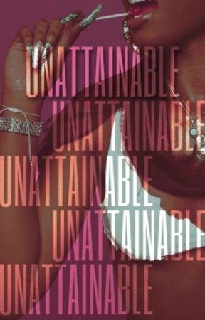 UNATTAINABLE by theonlyauri
