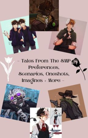 ~ Tales From The SMP Preferences/Scenarios and Oneshots/Imagines ~ by AreebaDazzle