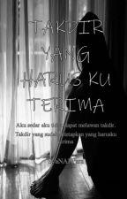 TAKDIR YANG HARUS KU TERIMA by SyaNAFFara