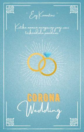 Corona Wedding by Kanastari_Esy
