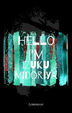 Hello I'm Izuku Midoriya by Lemonz000