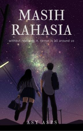 MASIH RAHASIA (𝘛𝘦𝘳𝘰𝘳) by ASY_ASPS