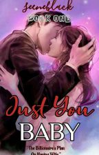 Just You Baby (Under Edition) by seenerblack