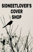 Cover Shop (all Types Of Requests Are Allowed) by sidneetlover