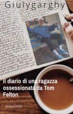 Il diario della ragazza ossessionata da Tom Felton by Giulygarghy