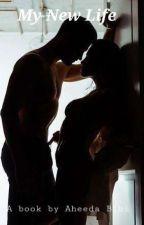 My New Life by AheedaBibi