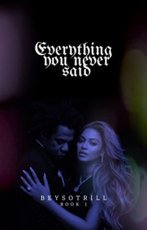 Everything you never said by Beysotrill