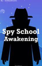 Spy School: Awakening by GlobalOnions