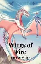 Wings of fire: The Peril Within by tsunami346