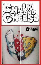 Chalk and Cheese by ChhaviGupta51