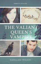 The Valiant Queen's Vampire (An Emmett Cullen Love Story) by SerenaChintalapati