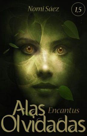 Alas Olvidadas. Encantus (Libro 1,5) by NomiSaez