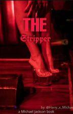 The Stripper (18+)  by clodyyharry