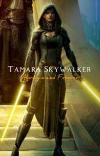 Tamara Skywalker: Always and Forever by mchads