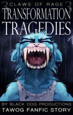 Transformation Tragedies [CoRIII] by BlackDogWrites