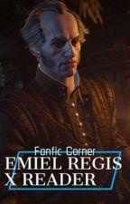 Emiel Regis x Reader by fandreamfiction