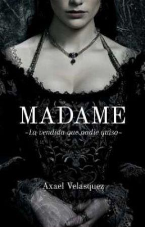 Madame [Libro 0.5] by AxaVelasquez
