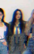 LOVE ME OR LOVE ME[COMPLETED] by Jitopwrites
