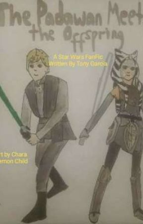 The Padawan Meets The Offspring (A Star Wars FanFic) by TonyGarcia348
