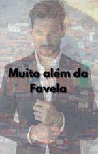 Muito além da Favela by G4d4_Tr0ux4