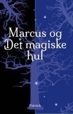 Marcus og den magiske hul by PatrickGregersen