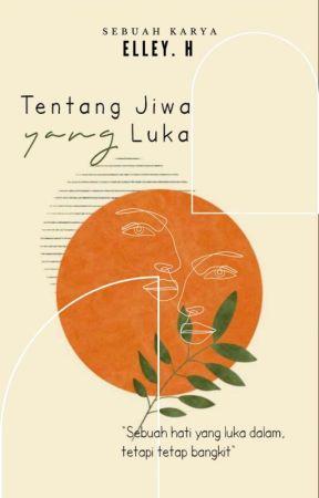 TENTANG JIWA YANG LUKA [ C ] by rosezzira