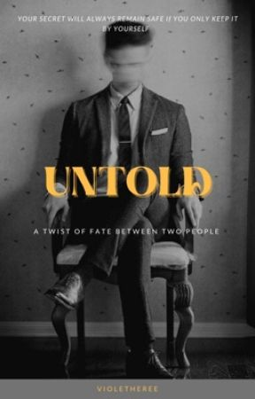 UNTOLD | ONGOING | by violetheree