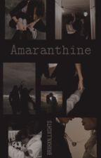 amaranthine (brxkxn.lxghts) by Margauxanriessa