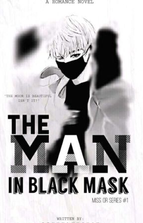 The man In  black mask(Mis.Or Series #1) by penchua14