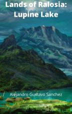 Lupine Lake- A Lands of Ralosia Story by Sanch250