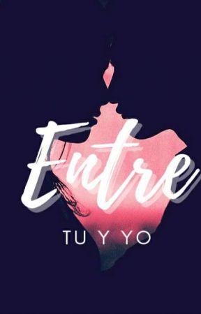 Entre tu y yo  by Anaa2475
