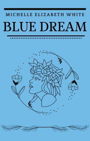 BLUE DREAM © #1 by M_E_White