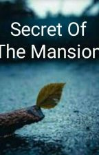 Secret Of The Mansion - A Zodiac Story  by Dennie2000