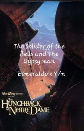 ⛪The Solider of the Bells & The Gypsy Man: Esmeraldo x Y/n⛪ by AshleyGryffindor